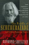 The Riddle of Scheherazade : And Other Amazing Puzzles, Ancient and Modern