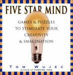 Five Star Mind : Games and Exercises to Stimulate Your Creativity and Imagination